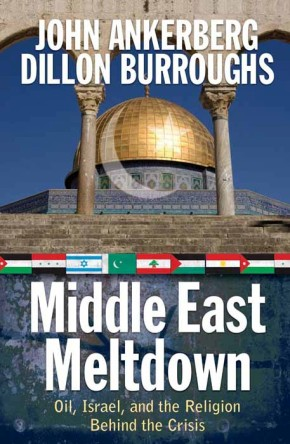 Middle East Meltdown: Oil, Israel, and the Religion Behind the Crisis *Scratch & Dent*