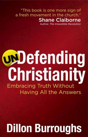 Undefending Christianity: Embracing Truth Without Having All the Answers *Scratch & Dent*