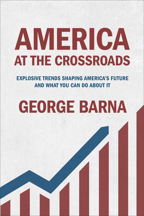 America at the Crossroads: Explosive Trends Shaping America's Future and What You Can Do about It *Scratch & Dent*