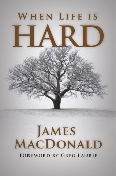 When Life is Hard PB by James MacDonald