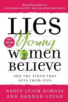 Lies Young Women Believe by Nancy Leigh DeMoss: And the Truth that Sets Them Free by Nancy Leigh DeMoss; Dannah Gresh