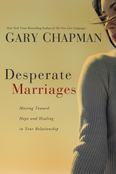Desperate Marriages: Moving Toward Hope and Healing in Your Relationship *Scratch & Dent*