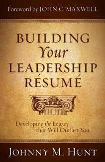 Building Your Leadership Resume: Developing the Legacy that Will Outlast You *Scratch & Dent*