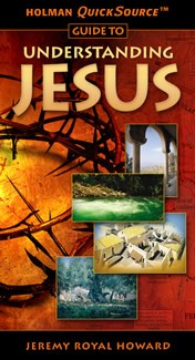 Holman QuickSource Guide to Understanding Jesus (Holman Quicksource Guides) *Scratch & Dent*