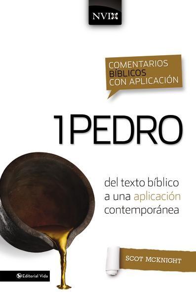 Comentario biblico con aplicacion NVI 1 Pedro: Del texto biblico a una aplicacion contemporanea (Comentarios biblicos con aplicacion NVI) (Spanish Edition)
