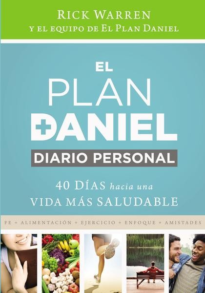 El plan Daniel, diario personal: 40 dias hacia una vida mas saludable (The Daniel Plan) (Spanish Edition) *Scratch & Dent*