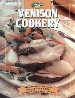 Venison Cookery (The Complete Hunter) *Scratch & Dent*