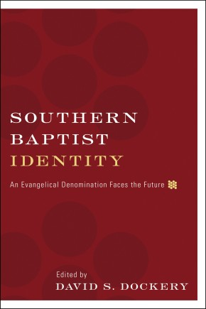Southern Baptist Identity: An Evangelical Denomination Faces the Future *Scratch & Dent*
