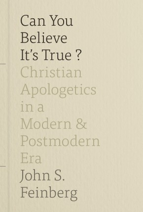 Can You Believe It's True?: Christian Apologetics in a Modern and Postmodern Era *Scratch & Dent*