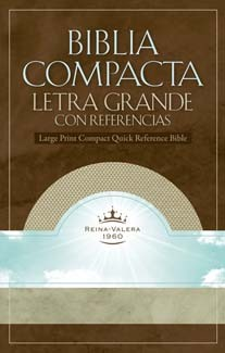 Biblia Compacta Letra Grande: Reference Bible (Version Reina-Valera 1960) (Spanish Edition) *Scratch & Dent*