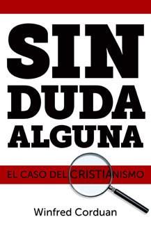 Sin Duda Alguna: El Caso del Cristianismo (Spanish Edition)