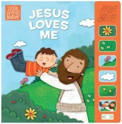 Jesus Loves Me, Sound Book (Little Words MatterTM) *Scratch & Dent*