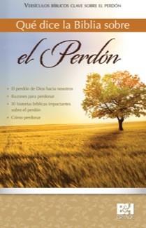 Que dice la Biblia sobre el perdon: Principales versículos biblicos sobre el perdon (Spanish Edition)