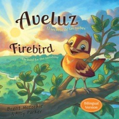 Aveluz/Firebird (Bilingual): El secreto de las nubes/He lived for the sunshine (Spanish and English Edition) *Scratch & Dent*
