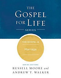 The Gospel & Marriage (Gospel For Life)