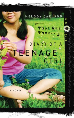 That Was Then... (Diary of a Teenage Girl: Kim, Book 4) *Scratch & Dent*