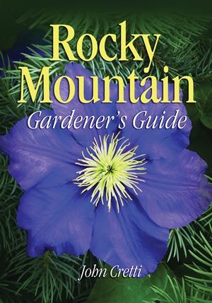 Rocky Mountain Gardener's Guide (Gardener's Guides) *Scratch & Dent*