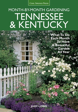 Tennessee & Kentucky Month-by-Month Gardening: What To Do Each Month To Have A Beautiful Garden All Year *Scratch & Dent*