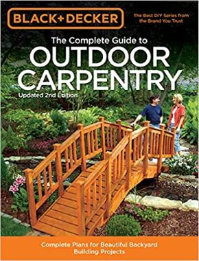 Black & Decker The Complete Guide to Outdoor Carpentry, Updated 2nd Edition *Scratch & Dent*