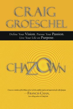 Chazown: Define Your Vision. Pursue Your Passion. Live Your Life on Purpose.