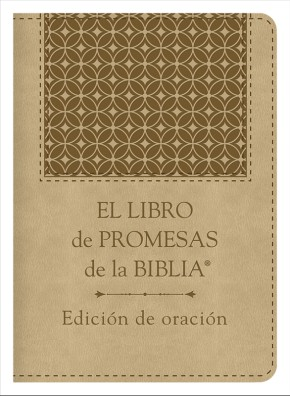 El libro de promesas de la Biblia: Edicion de oracion: The Bible Promise Book: Prayer Edition (Spanish Edition)