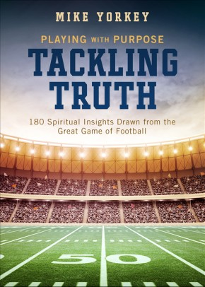 Tackling Truth: Spiritual Insights Drawn from the Great Game of Football (Playing with Purpose)