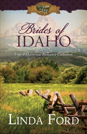 Brides of Idaho: 3-in-1 Historical Romance Collection (50 States of Love)
