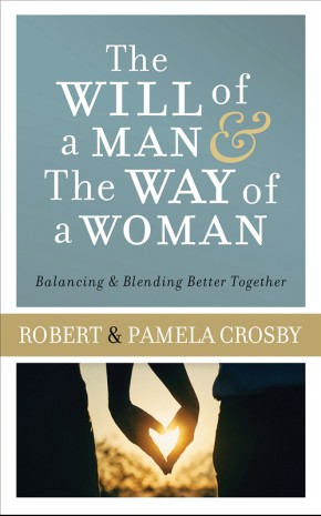 The Will of a Man & the Way of a Woman: Balancing & Blending Better Together *Scratch & Dent*