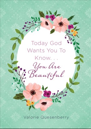Today God Wants You to Know...You Are Beautiful *Scratch & Dent*