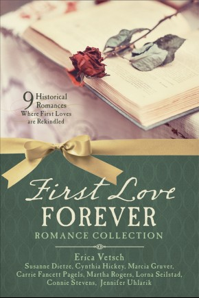 First Love Forever Romance Collection: 9 Historical Romances Where First Loves are Rekindled
