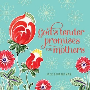 God's Tender Promises for Mothers