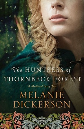The Huntress of Thornbeck Forest (A Medieval Fairy Tale) *Scratch & Dent*