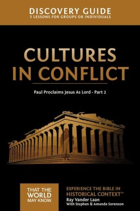 Cultures in Conflict Discovery Guide: Paul Proclaims Jesus As Lord – Part 2 (That the World May Know)