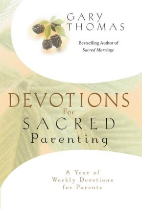 Devotions for Sacred Parenting: A Year of Weekly Devotions for Parents *Scratch & Dent*