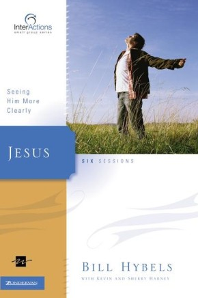 Jesus: Seeing Him More Clearly (Interactions)