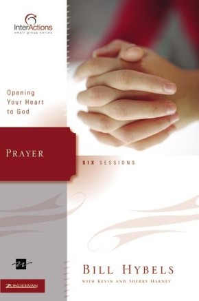 Prayer: Opening Your Heart to God (Interactions)