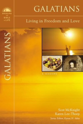 Galatians: Living in Freedom and Love (Bringing the Bible to Life)