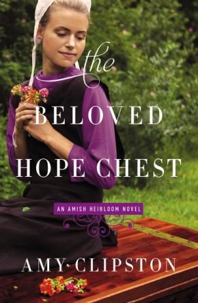 The Beloved Hope Chest (An Amish Heirloom Novel)