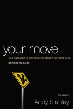 Your Move Participant's Guide: Four Questions to Ask When You Don't Know What to Do