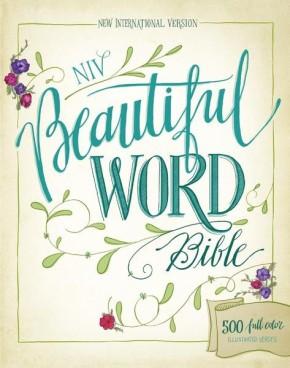 NIV, Beautiful Word Bible, Hardcover: 500 Full-Color Illustrated Verses