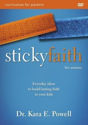 Sticky Faith Parent Curriculum: Everyday Ideas to Build Lasting Faith in Your Kids