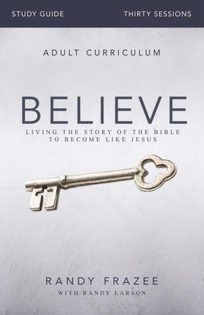 Believe Study Guide: Living the Story of the Bible to Become Like Jesus *Scratch & Dent*