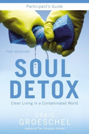 Soul Detox Participant's Guide: Clean Living in a Contaminated World