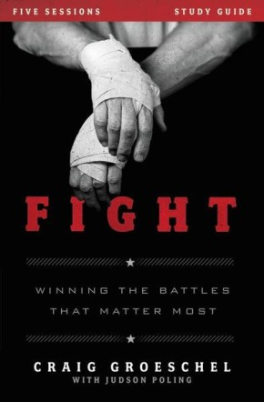 Fight Study Guide: Winning the Battles That Matter Most
