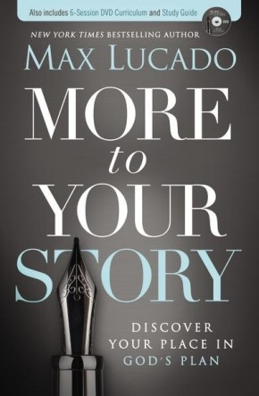 More to Your Story: Discover Your Place in God's Plan *Scratch & Dent*