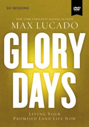 Glory Days Video Study: Living Your Promised Land Life Now