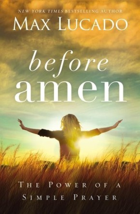 Before Amen: The Power of a Simple Prayer *Scratch & Dent*