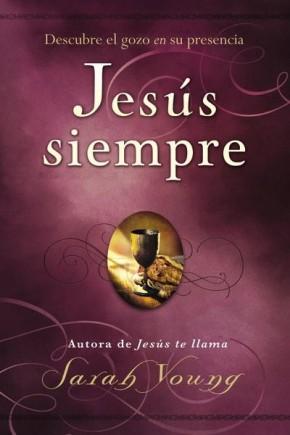 Jesús siempre: Descubre el gozo en su presencia (Jesus Always) (Spanish Edition)