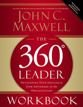 The 360 Degree Leader Workbook: Developing Your Influence from Anywhere in the Organization *Scratch & Dent*