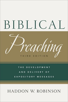 Biblical Preaching: The Development and Delivery of Expository Messages